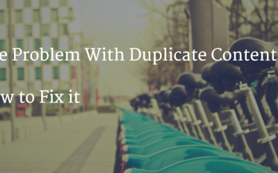 The Problem With Duplicate Content & How to Fix it